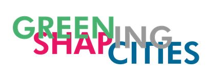 Greening Cities -Shaping Cities, An international research symposium