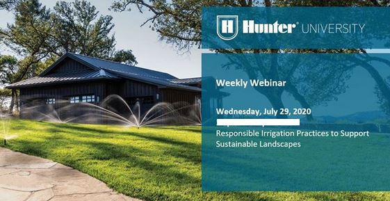 """Responsible Irrigation Practices to support a Sustainable Landscape"" - Webinar by our Sponsor Hunter Industries"