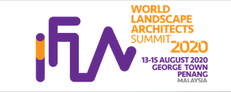 57th IFLA World Congress - IFLA 2020 World Landscape Architects Summit, 13-15 August 2020, George Town Penang, Malaysia