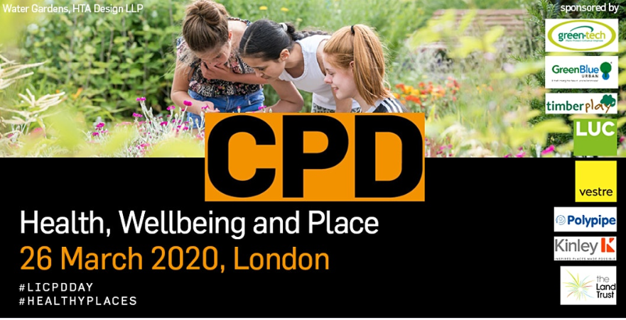 "The next #LICPD day ""Health, Wellbeing and Place: How landscape delivers positive change"" London, 26 March 2020"