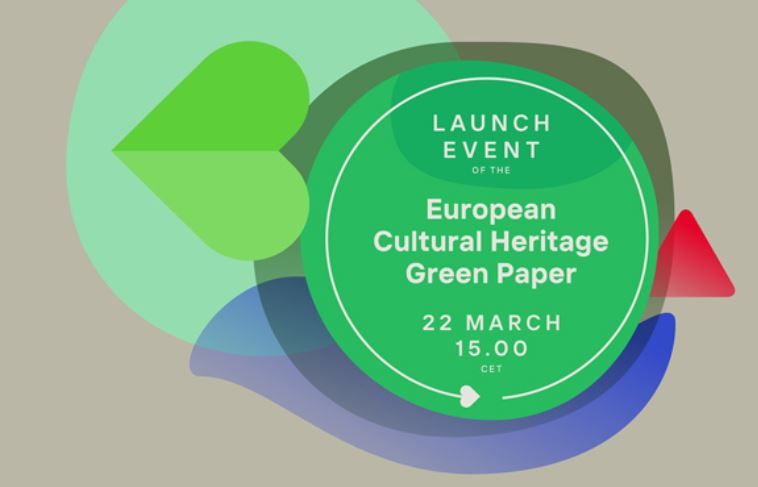 """Launch of European Cultural Heritage Green Paper """"Putting Europe's shared heritage at the heart of the European Green Deal"""" on 22 March 2021"""
