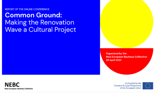 """The NEBC publishes the report of its conference : """"Common Ground: Making the Renovation Wave a Cultural Project""""."""