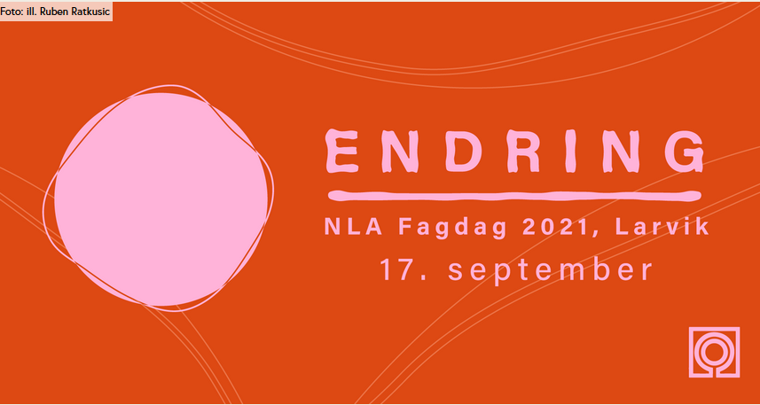 """""""CHANGE"""" Annual Conference of the Norwegian Association of Landscape Architects NLA - Larvik, 17 September 2021"""