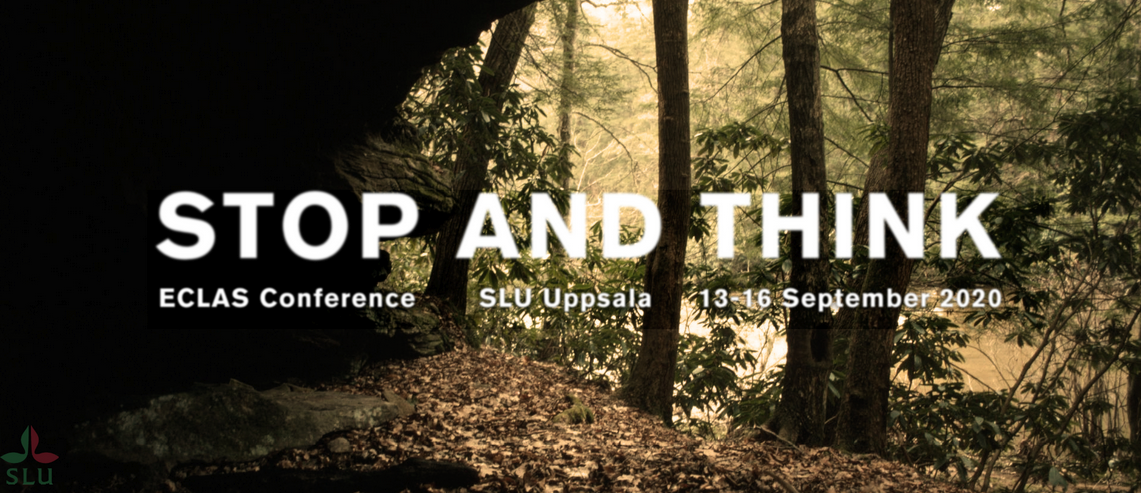 ECLAS Conference Call 2020: Stop and Think, 13-16 September 2020, SLU Uppsala in Sweden.