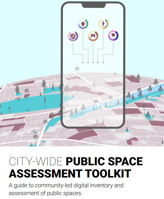 UN HABITAT: City-wide public space assessment toolkit: A guide to community-led digital inventory and assessment of public spaces