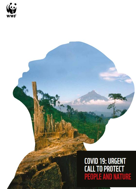 WWF Report: COVID 19: Urgent Call to Protect People and Nature - FOR NATURE, FOR US!